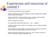 Experienses and resources of UARNET 13 years having deal with IT and networki...