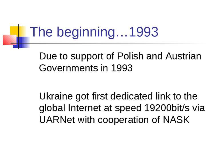 The beginning…1993 Due to support of Polish and Austrian Governments in 1993 ...