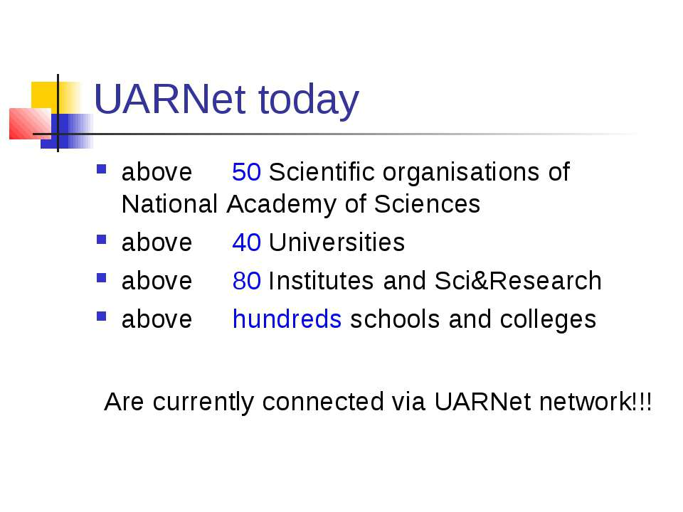 UARNet today above 50 Scientific organisations of National Academy of Science...