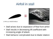 Airfoil in stall Stall arises due to separation of flow from airfoil Stall re...