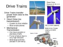 Drive Trains Drive Trains transfer power from rotor to the generator Direct D...