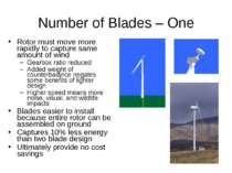 Number of Blades – One Rotor must move more rapidly to capture same amount of...