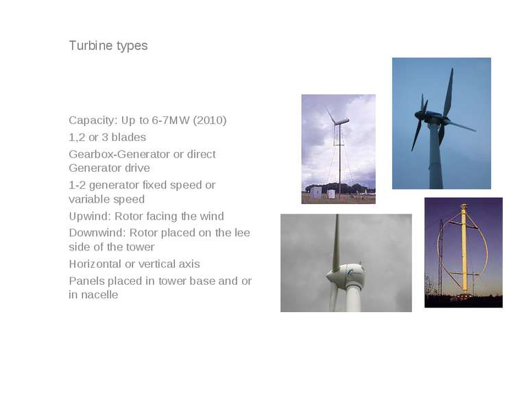 Turbine types Capacity: Up to 6-7MW (2010) 1,2 or 3 blades Gearbox-Generator ...