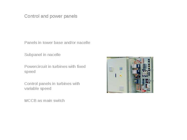 Control and power panels Panels in tower base and/or nacelle Subpanel in nace...