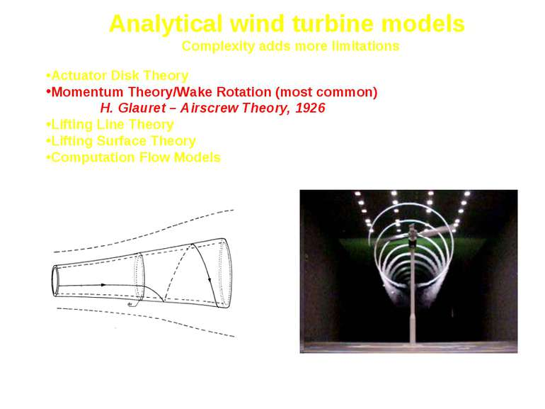Analytical wind turbine models Complexity adds more limitations Stream tube m...