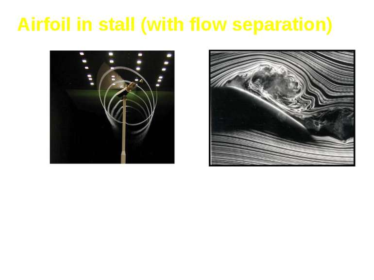 Airfoil in stall (with flow separation) Stall arises due to separation of flo...