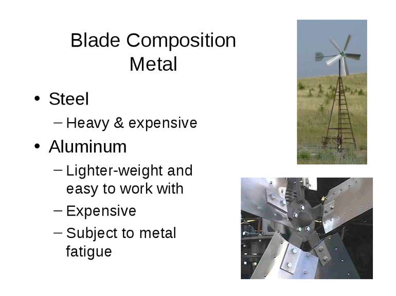 Blade Composition Metal Steel Heavy & expensive Aluminum Lighter-weight and e...