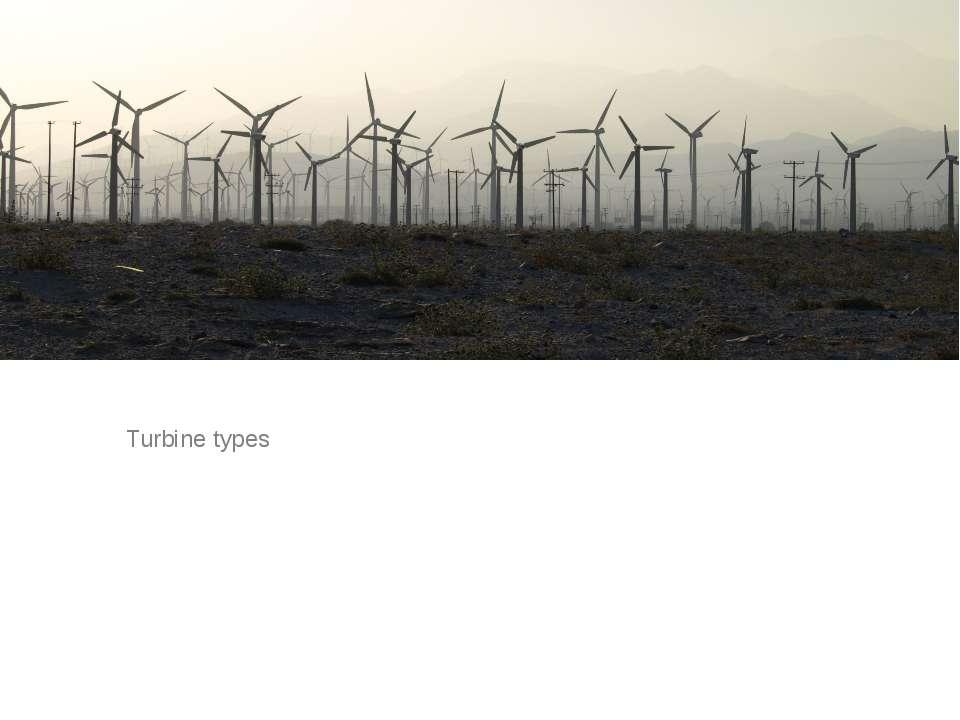 Turbine types