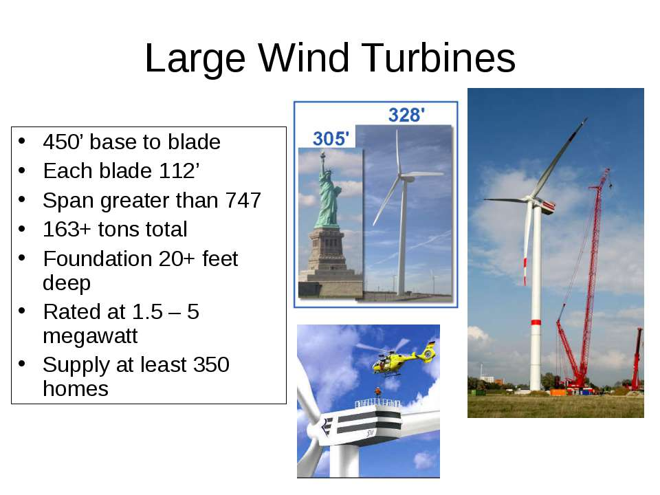 Large Wind Turbines 450' base to blade Each blade 112' Span greater than 747 ...