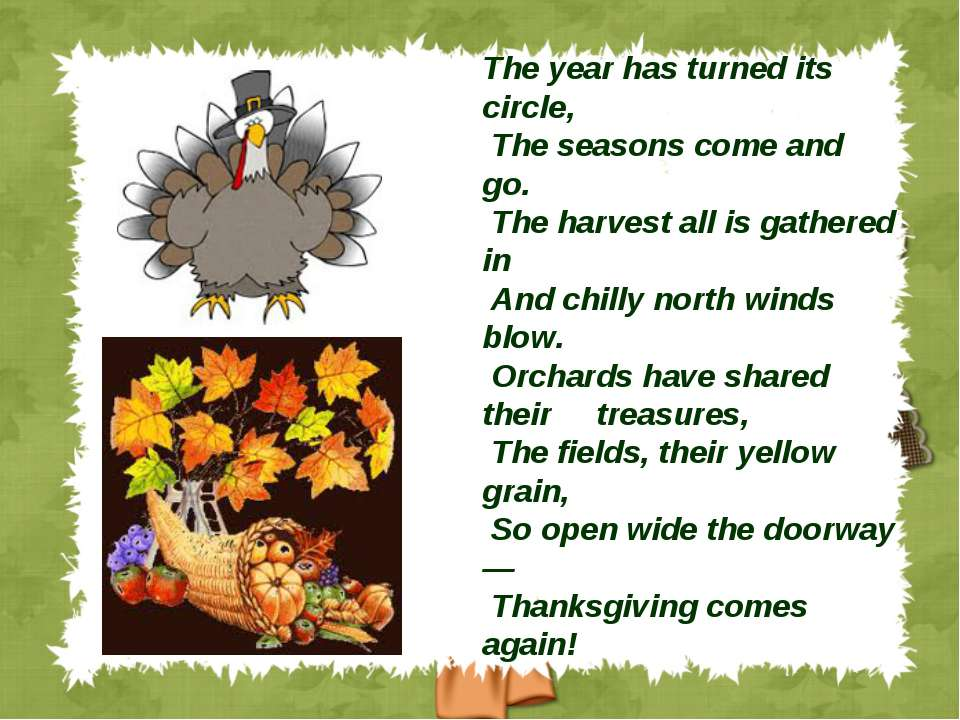 The year has turned its circle, The seasons come and go. The harvest all is g...