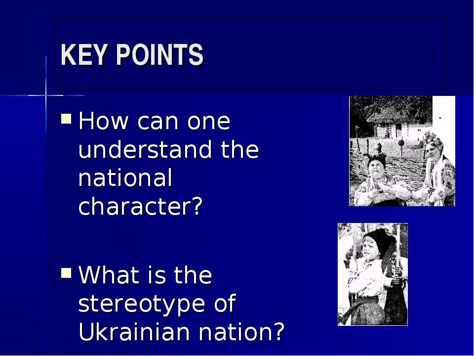 KEY POINTS How can one understand the national character? What is the stereot...