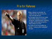 R is for Referee Being a referee is a hard job. No matter how fit or fair you...