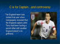 C is for Captain…and controversy The England team was rocked that year when n...