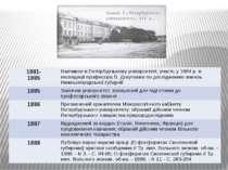 1881- 1885 Навчався в Петербурзькомуунiверситетi, участь у 1884 р. векспедицi...