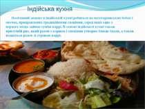 Індійська кухня Особливийакцентвіндійській кухніробитьсянавегетаріанськ...