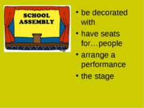 be decorated with have seats for…people arrange a performance the stage