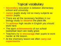 Topical vocabulary Secondary education is between elementary school and unive...