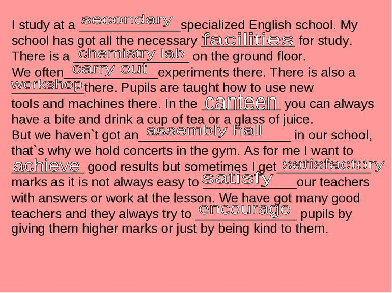 I study at a ______________specialized English school. My school has got all ...