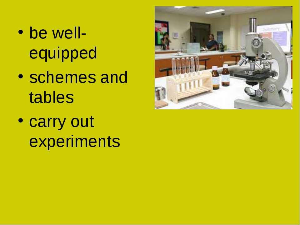 be well-equipped schemes and tables carry out experiments