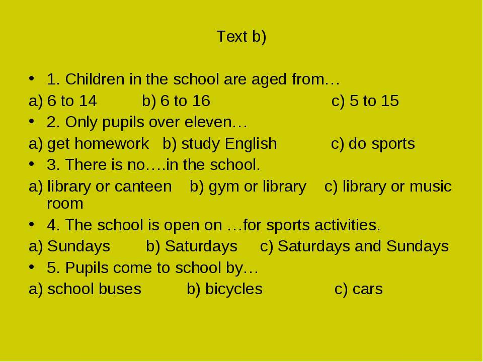 Text b) 1. Children in the school are aged from… a) 6 to 14 b) 6 to 16 c) 5 t...