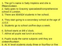 1. The girl`s name is Sally Hopkins and she is fifteen/sixteen. 2. Sally goes...