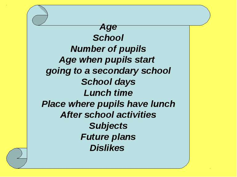 Age School Number of pupils Age when pupils start going to a secondary school...