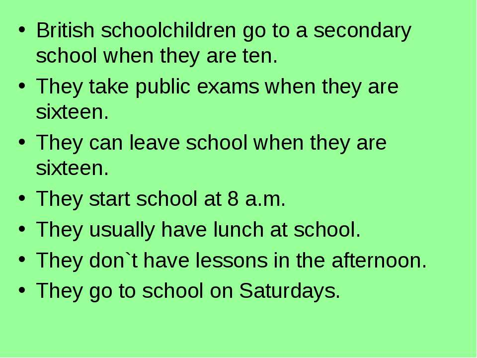 British schoolchildren go to a secondary school when they are ten. They take ...