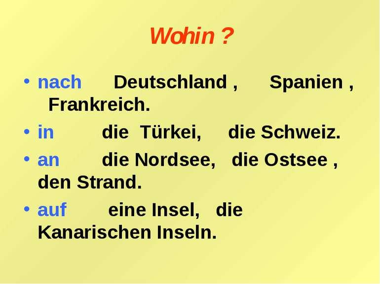 Wohin ? nach Deutschland , Spanien , Frankreich. in die Türkei, die Schweiz. ...
