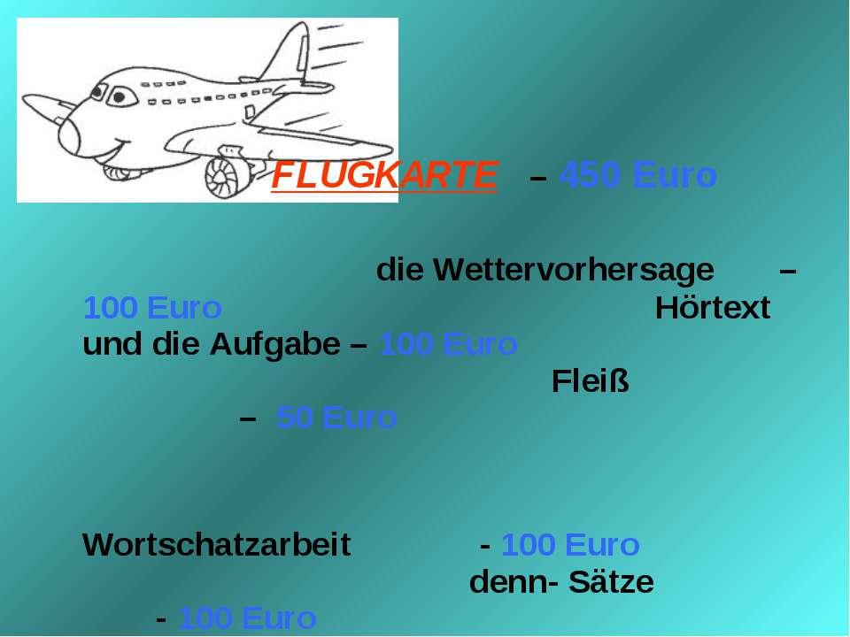 FLUGKARTE – 450 Euro die Wettervorhersage – 100 Euro Hörtext und die Aufgabe ...