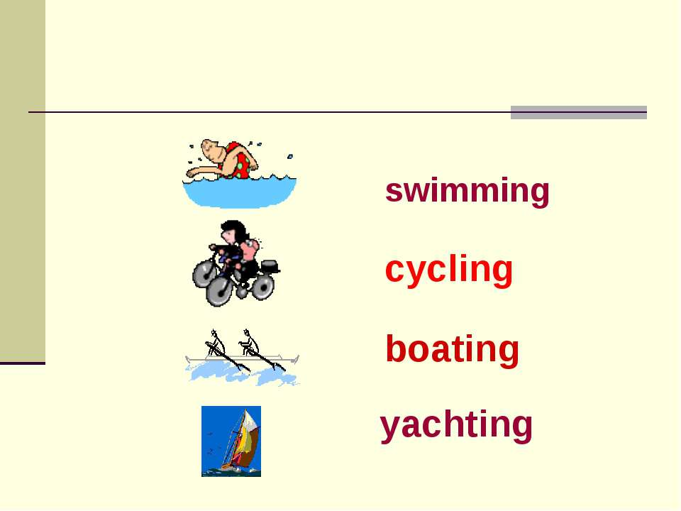swimming cycling boating yachting