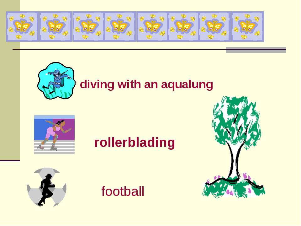 diving with an aqualung rollerblading football