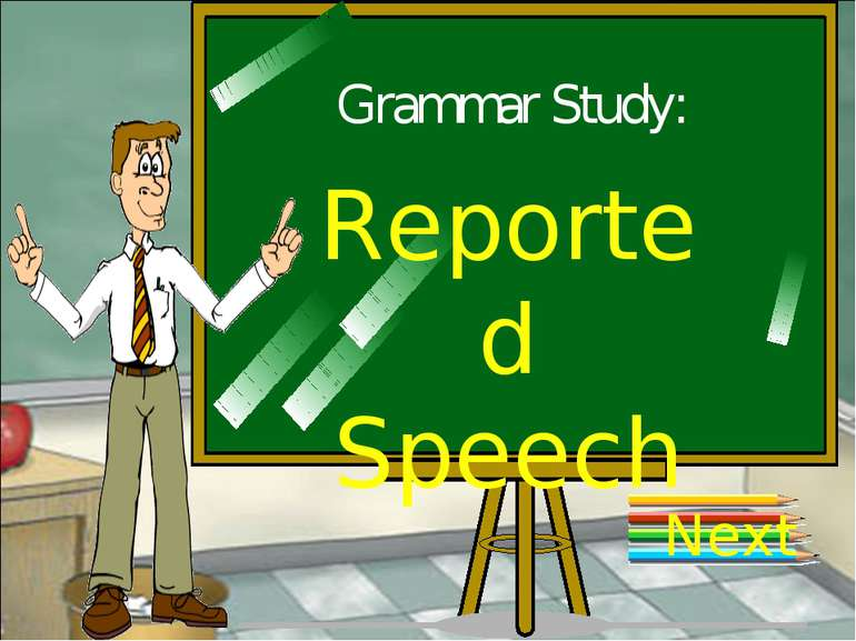 Grammar Study: Reported Speech Next