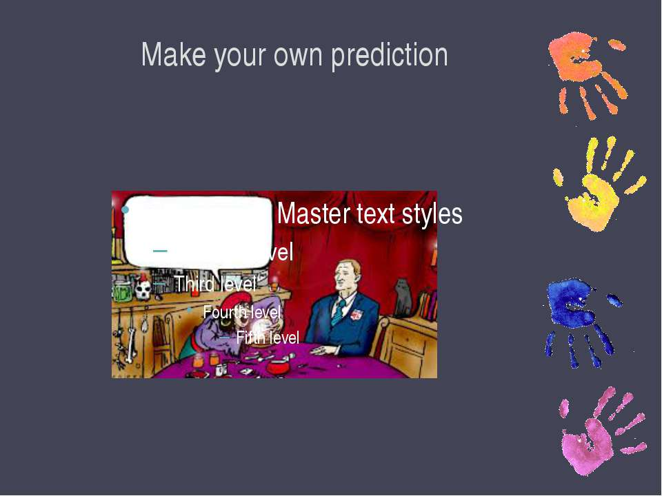 Make your own prediction