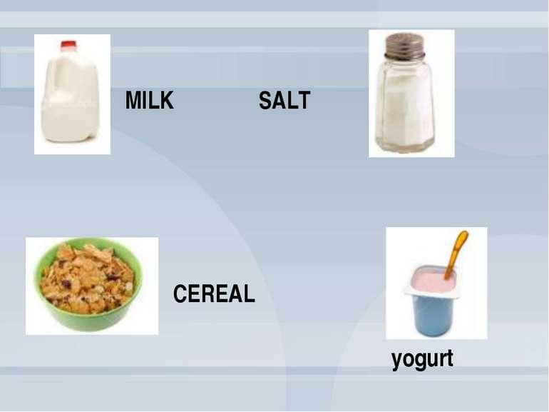 yogurt CEREAL SALT MILK