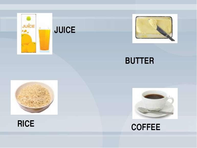 RICE BUTTER JUICE COFFEE