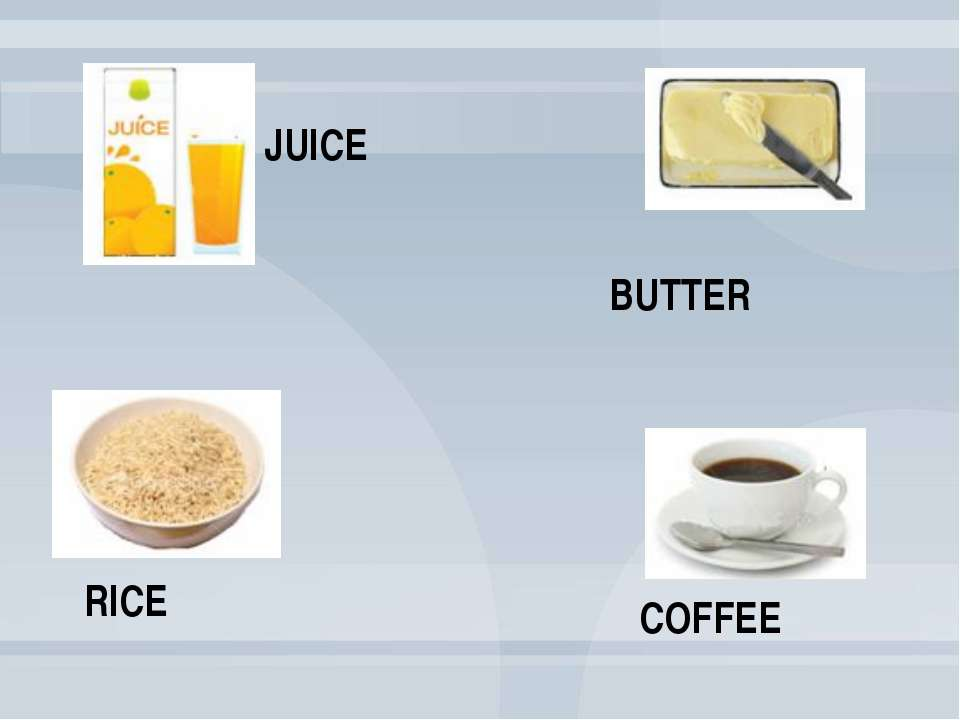 RICE BUTTER JUICE COFFEE