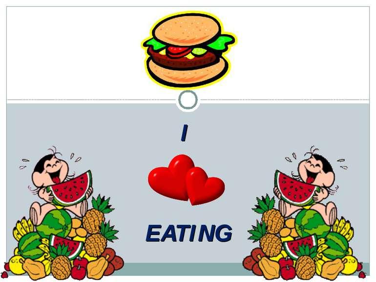 I EATING