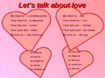 Let's talk about love My heart is-----a boiling kettle Your heart is----a dia...
