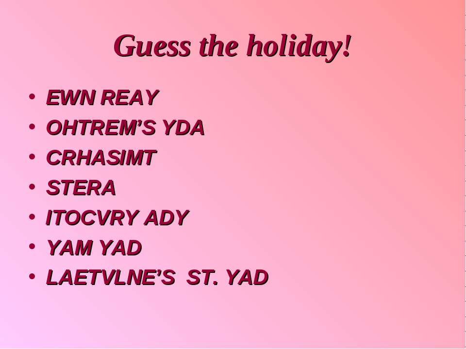 Guess the holiday! EWN REAY OHTREM'S YDA CRHASIMT STERA ITOCVRY ADY YAM YAD L...