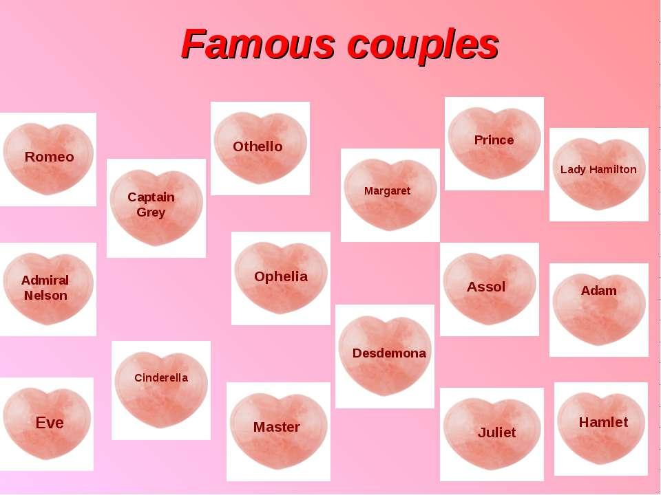 Famous couples Romeo Captain Grey Lady Hamilton Juliet Prince Othello Margare...