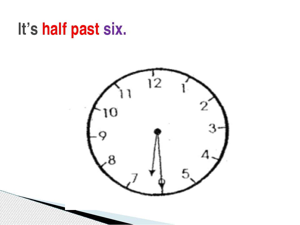 It's half past six.