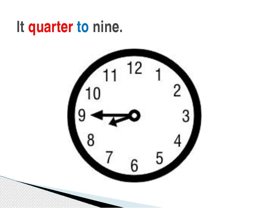 It quarter to nine.