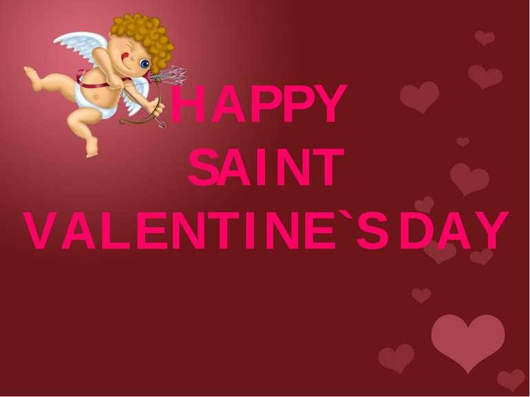 HAPPY SAINT VALENTINE`S DAY