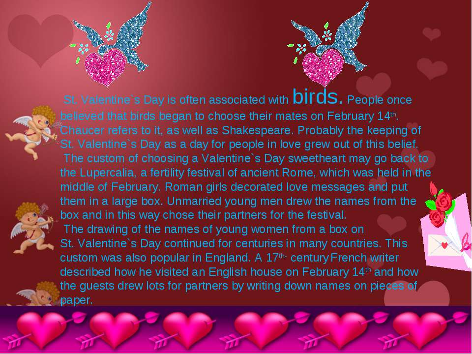 St. Valentine`s Day is often associated with birds. People once believed that...