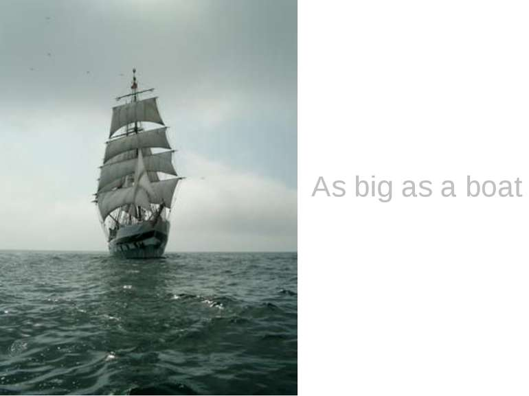 As big as a boat