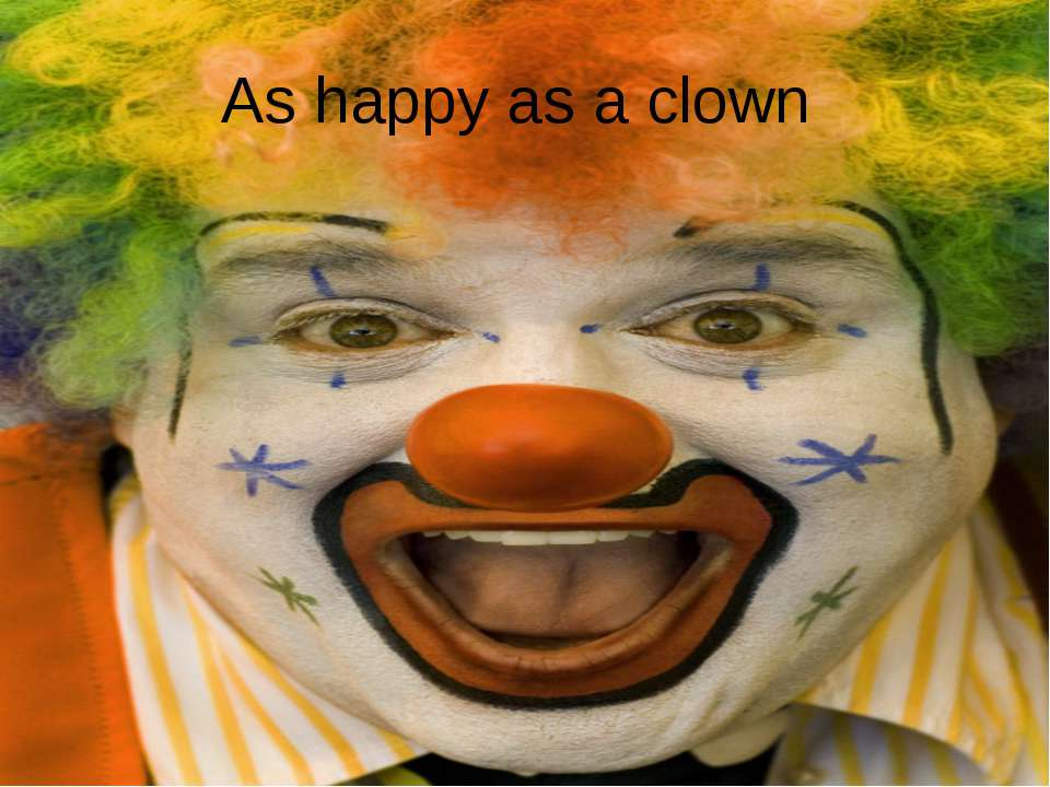 As happy as a clown