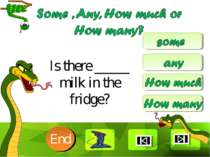 Is there _____ milk in the fridge? 10 9 8 7 6 5 4 3 2 1 End Clique para edita...