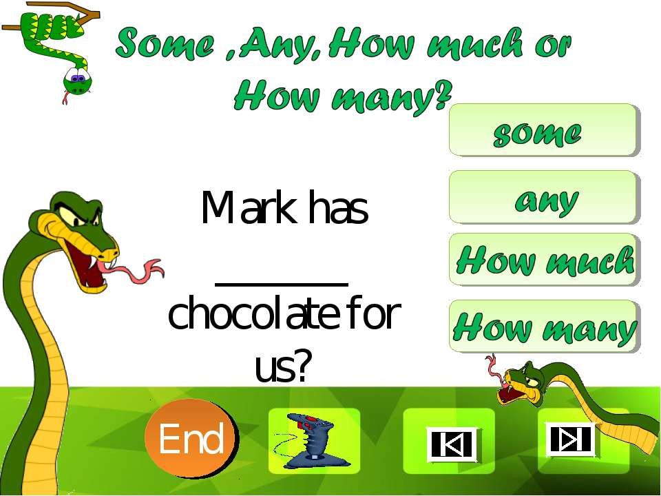 Mark has ______ chocolate for us? 10 9 8 7 6 5 4 3 2 1 End Clique para editar...