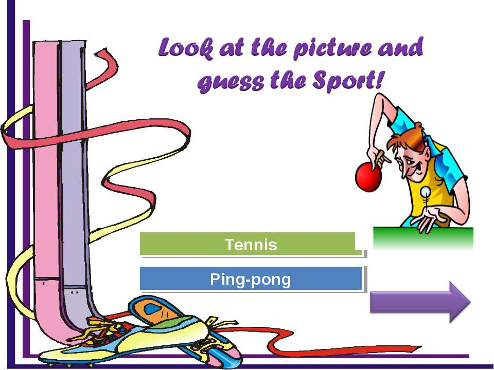 Try Again Great Job! Tennis Ping-pong
