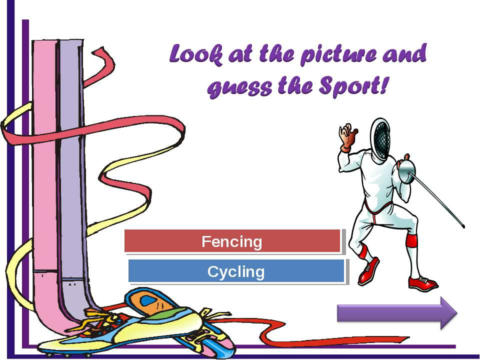 Try Again Great Job! Cycling Fencing